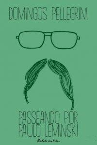 PASSEANDO_POR_PAULO_LEMINSKI_1382032601P