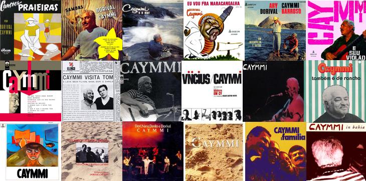 """""""Canções Praieiras"""" (1954); """"Sambas de Caymmi"""" (1955); """"Caymmi e o Mar"""" (1957); """"Eu Vou pra Maracangalha"""" (1957); """"Ary Caymmi - Dorival Barroso - Um Interpreta o Outro"""" (1958); """"Caymmi e Seu Violão"""" (1959); """"Eu Não Tenho Onde Morar"""" (1960); """"Caymmi Visita Tom e Leva Seus Filhos Nana, Dori e Danilo"""" (1964); """"Caymmi (Kai-ee-me) and the Girls From Bahia"""" (1965); """"Vinicius/Caymmi no Zum Zum"""" (1967); """"Caymmi"""" (1972); """"Caymmi Também É de Rancho"""" (1973); """"Caymmi 70 Anos"""" (1984); """"Caymmi"""" (1984); """"Caymmi's Grandes Amigos"""" (1986); """"Família Caymmi - Dori, Nana, Danilo E Dorival Caymmi"""" (1987); """"Família Caymmi Em Montreux"""" (1991); """"Caymmi Em Família"""" (1994); e """"Caymmi in Bahia"""" (1994)."""