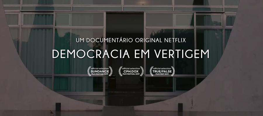 """Você precisa assistir """"Democracia em vertigem"""""""